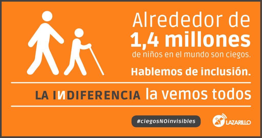 Alrededor de 1,4 millones de niños en el mundo son ciegos. Hablemos de inclusión. La indiferencia la vemos todos #ciegosNoinvisibles Lazarillo