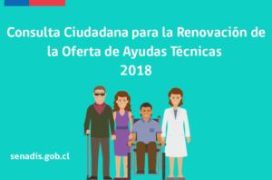 Consulta Ciudadana para la Renovación de la Oferta de Ayudas Técnicas 2018