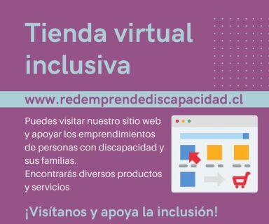 Sobre fondo morado y en letra celeste dice Tienda Virtual Inclusiva www.redemprendediscapacidad.cl